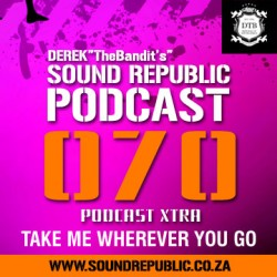 070 DEREK TheBandits SOUND REPUBLIC PODCAST
