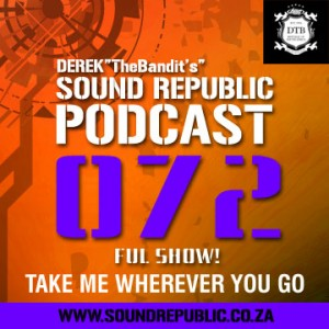072 DEREK TheBandits SOUND REPUBLIC PODCAST